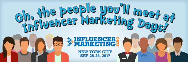 Influencer Marketing Days Conference - Oh, the people you'll meet at Influencer Marketing Days