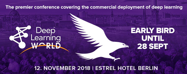 Deep Learning World - Don't Miss the Deadline for Early Bird Savings!