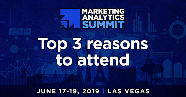Marketing Analytics Summit - What You'll Miss if You Don't Go