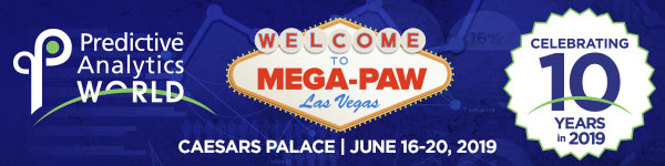 Predictive Analytics World - Five Reasons to Go to Mega-PAW, the Premier Machine Learning Conference - EXCERPT