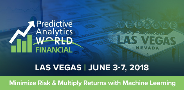Experience the Top Speakers at Predictive Analytics World Financial – Las Vegas in June